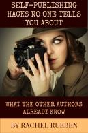 Self-Publishing Hacks by Rachel Rueben